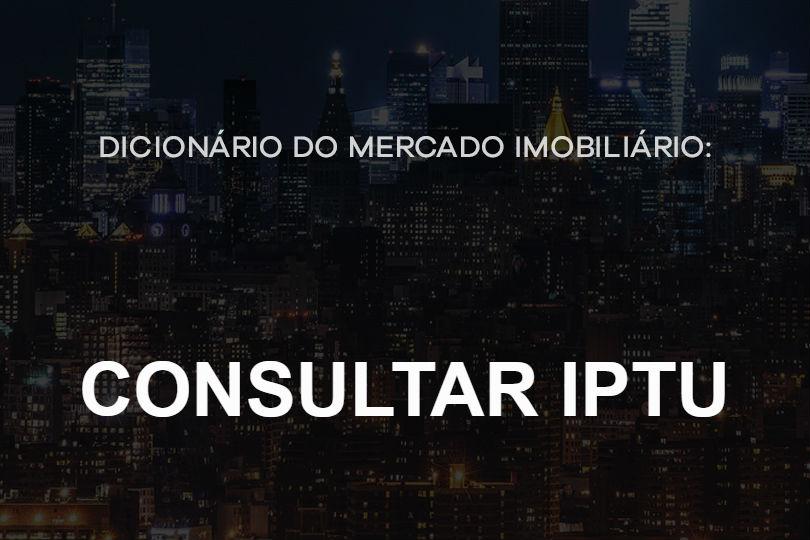 consultar-iptu-dicionario-do-mercado-imobiliario