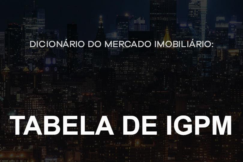 tabela-de-igpm-dicionário-do-mercado-imobiliário-agente-imóvel