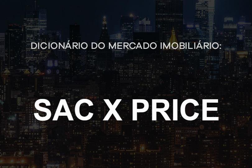 SAC-x-price-dicionário-do-mercado-imobiliário-agente-imóvel