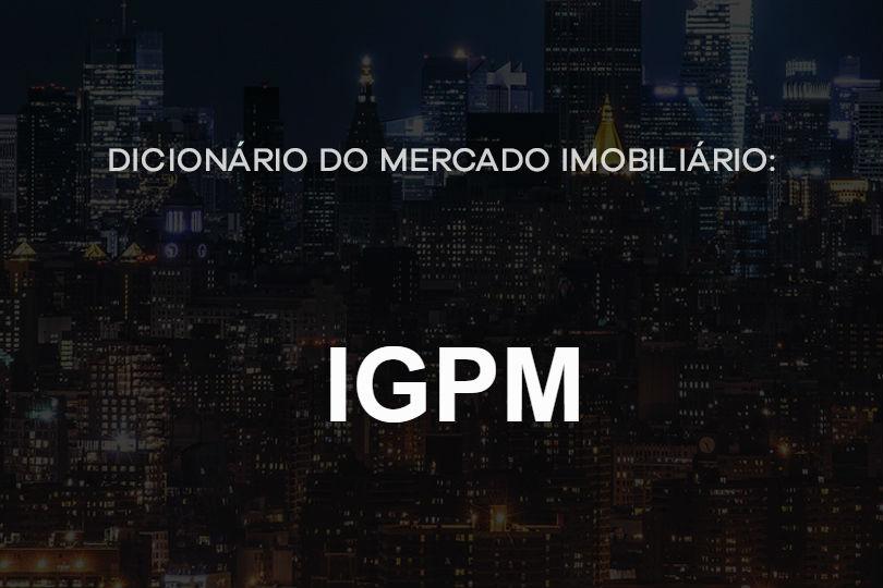 igpm-dicionário-do-mercado-imobiliário-agente-imóvel