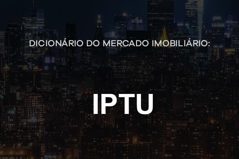 iptu-dicionário-do-mercado-imobiliário-agente-imóvel