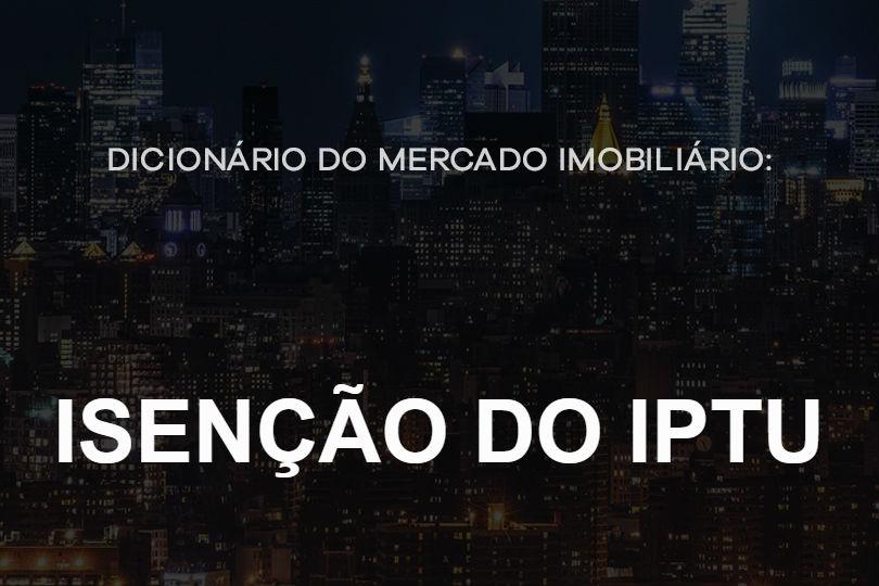 isencao-do-iptu-dicionário-do-mercado-imobiliário