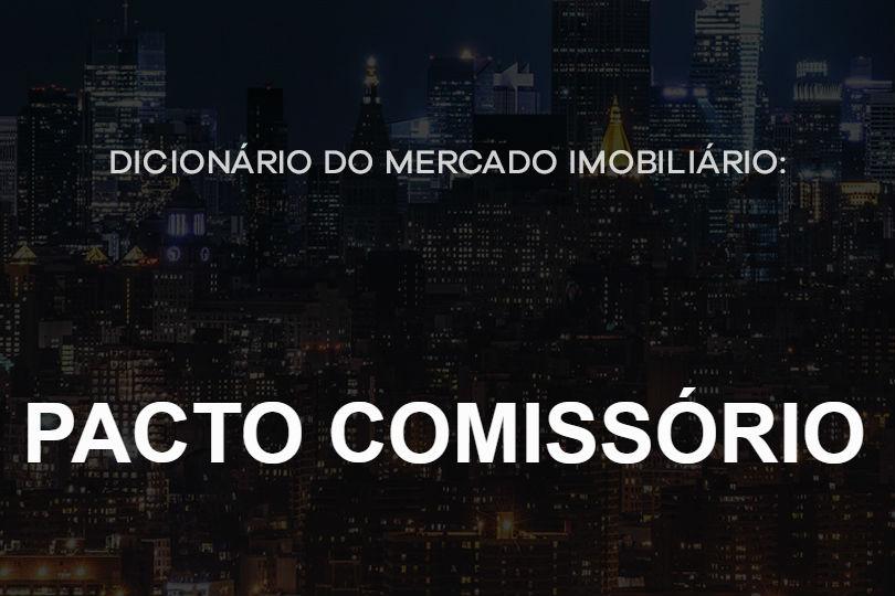 pacto-comissório-dicionario-do-mercado-imobiliario