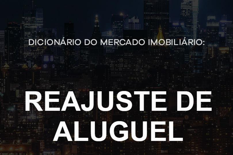 reajuste-de-aluguel-dicionário-do-mercado-imobiliário-agente-imóvel