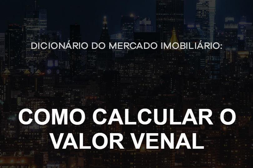 como-calcular-o-valor-venal-dicionrio-do-mercado-imobiliario