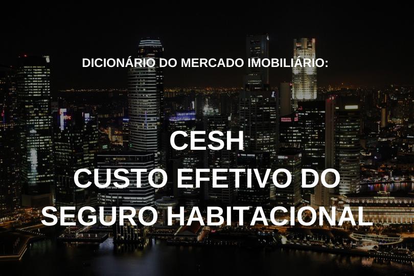 CESH - Custo Efetivo do Seguro Habitacional