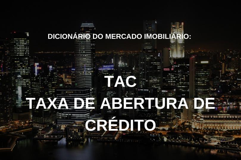 TAC - Taxa de Abertura de Crédito